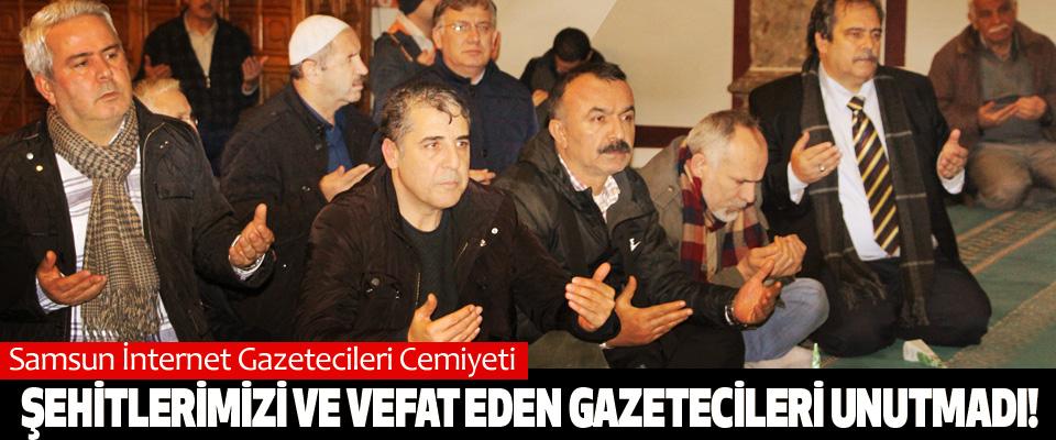 Samsun İnternet Gazetecileri Cemiyeti Şehitlerimizi ve vefat eden gazetecileri unutmadı!