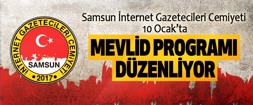 Samsun İnternet Gazeteciler Cemiyeti 10 Ocak'ta Mevlid Programı Düzenliyor