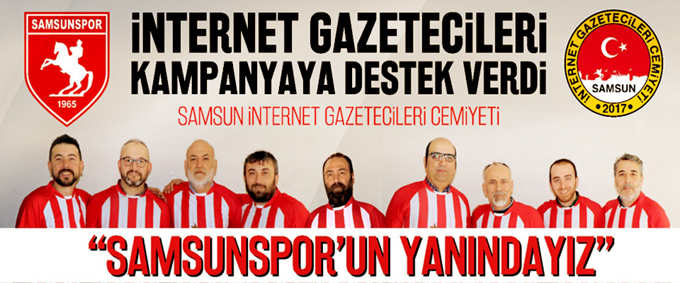 Samsun İnternet Gazetecilerinden Samsunspor'a tam destek!