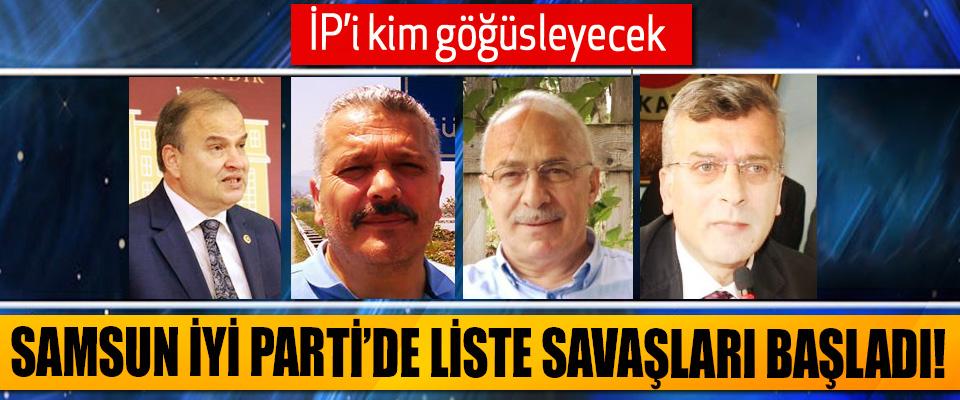 Samsun İyi Parti'de liste savaşları başladı!