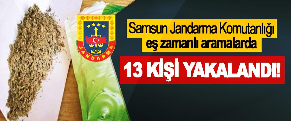 Samsun Jandarma Komutanlığı eş zamanlı aramalarda 13 Kişi Yakalandı!