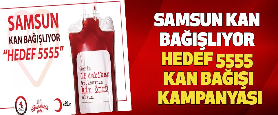 Samsun Kan Bağışlıyor Hedef 5555 Kan Bağışı Kampanyası