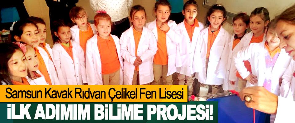 Samsun Kavak Rıdvan Çelikel Fen Lisesi İlk adımım bilime projesi!