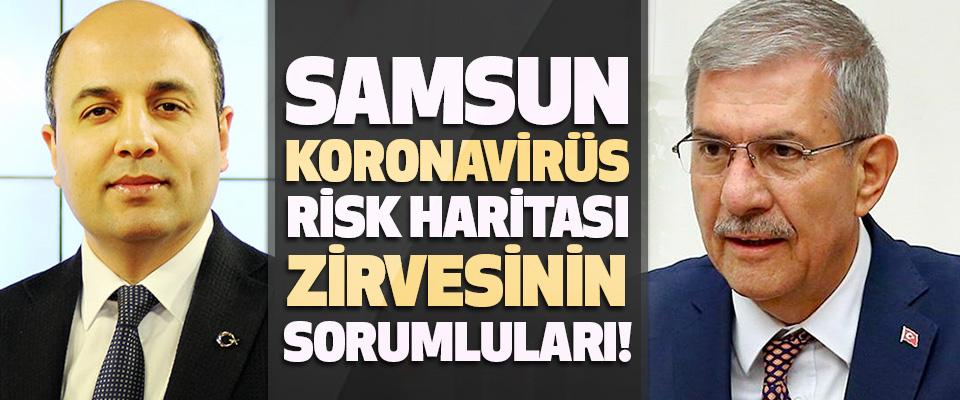 Samsun Koronavirüs Risk Haritası Zirvesinin Sorumluları!