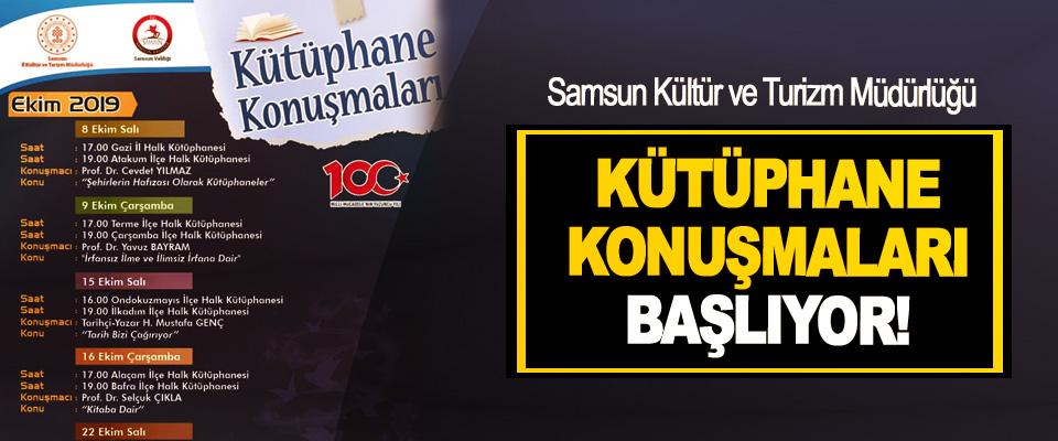 Samsun Kültür ve Turizm Müdürlüğü  Kütüphane Konuşmaları Başlıyor!