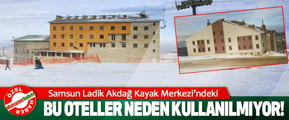 Samsun Ladik Akdağ Kayak Merkezi'ndeki Bu oteller neden kullanılmıyor!