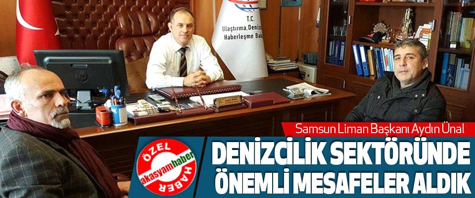 Samsun Liman Başkanı Aydın Ünal, Denizcilik Sektöründe Önemli Mesafeler Aldık