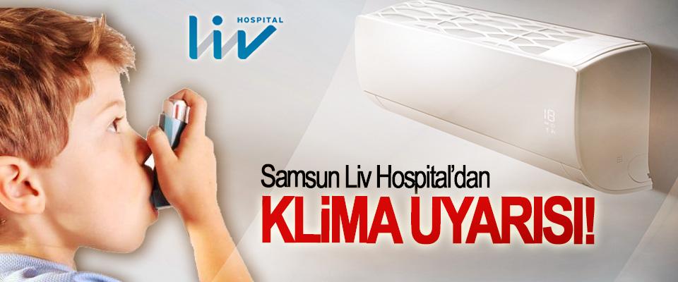 Samsun Liv Hospital'dan Klima Uyarısı!