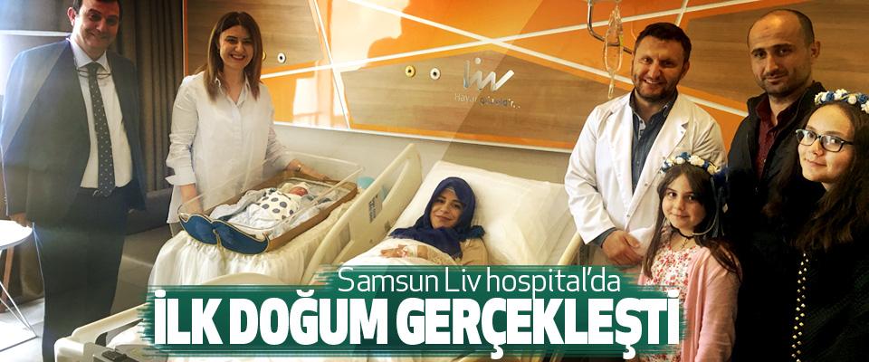 samsun Liv hospital'da İlk Doğum Gerçekleşti