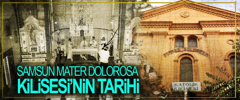 Samsun Mater Dolorosa Kilisesinin Tarihi