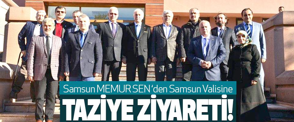 Samsun MEMUR SEN 'den Samsun Valisine Taziye ziyareti!