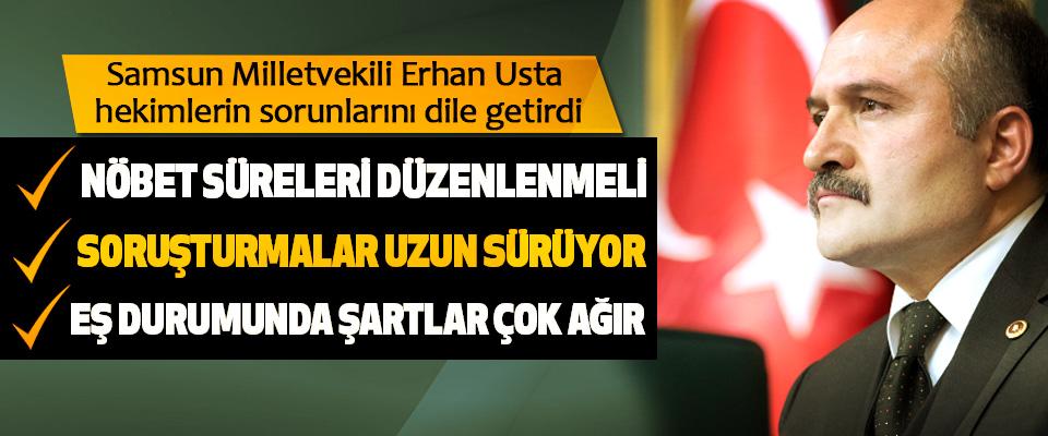 Samsun Milletvekili Erhan Usta hekimlerin sorunlarını dile getirdi