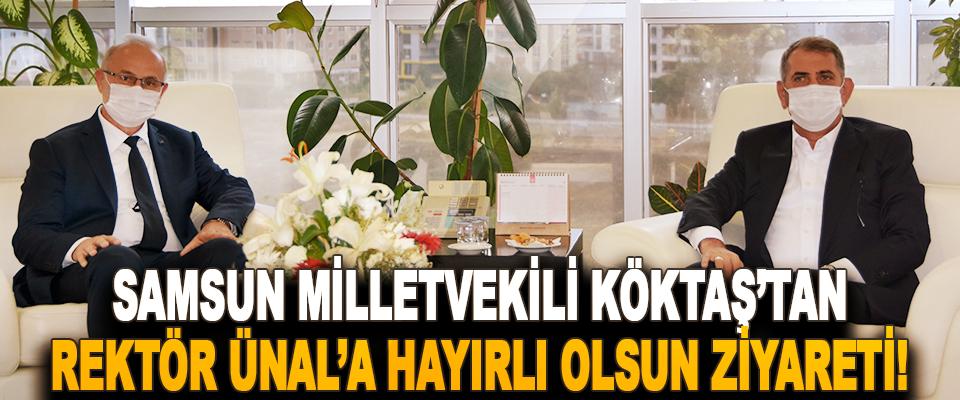 Samsun Milletvekili Köktaş'tan Rektör Ünal'a Hayırlı Olsun Ziyareti!