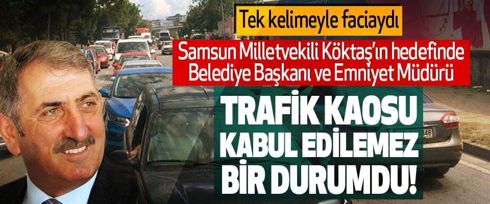 Samsun Milletvekili Köktaş'ın hedefinde Belediye Başkanı ve Emniyet Müdürü