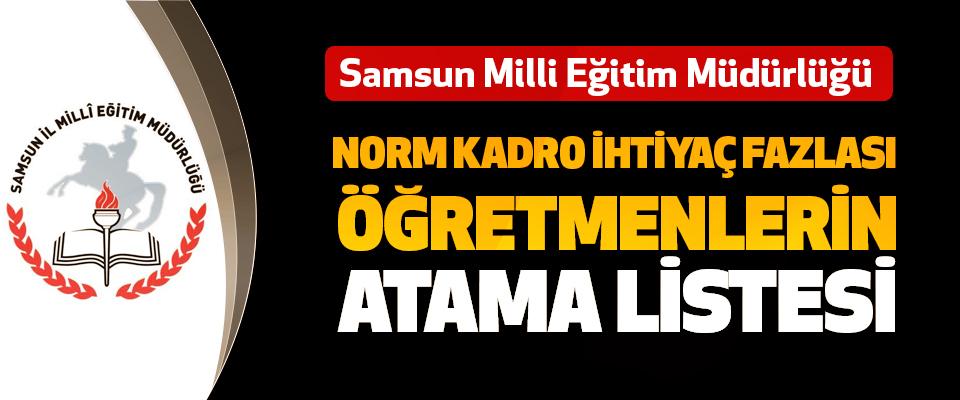 Samsun Milli Eğitim Müdürlüğü Norm Kadro İhtiyaç Fazlası Öğretmenlerin Atama Listesi