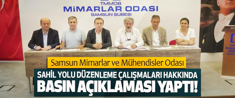 Samsun Mimarlar ve Mühendisler Odası Sahil yolu düzenleme çalışmaları hakkında basın açıklaması yaptı!