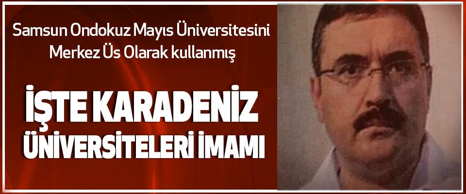 Samsun Ondokuz Mayıs Üniversitesini Merkez Üs Olarak kullanmış