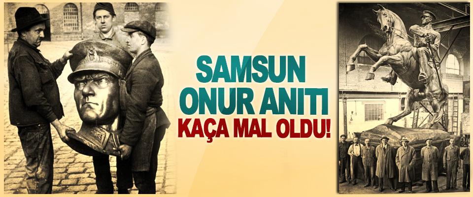 Samsun Onur Anıtı Kaça Mal Oldu!