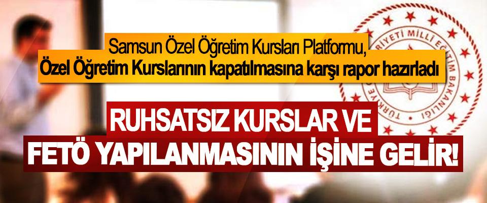 Samsun Özel Öğretim Kursları Platformu, Özel Öğretim Kurslarının kapatılmasına karşı rapor hazırladı
