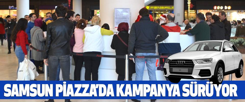 Samsun Piazza'da Kampanya Sürüyor