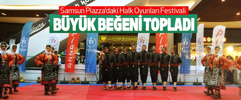 Samsun Piazza'daki Halk Oyunları Festivali Büyük Beğeni Topladı