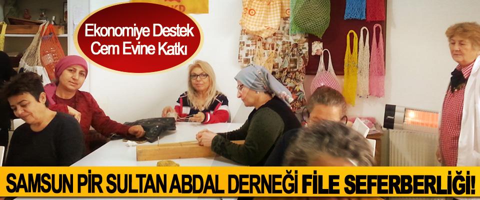 Samsun Pir Sultan Abdal Derneği File Seferberliği!
