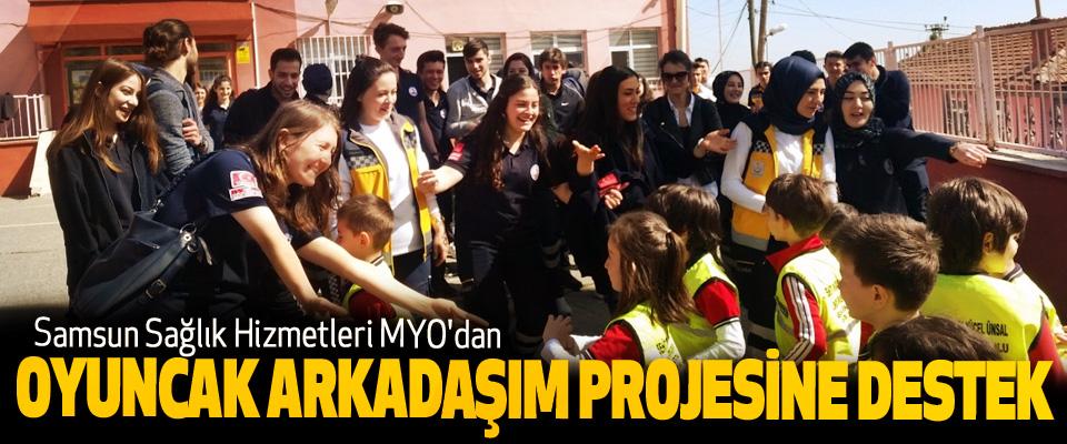 Samsun Sağlık Hizmetleri MYO'dan Oyuncak Arkadaşım Projesine Destek