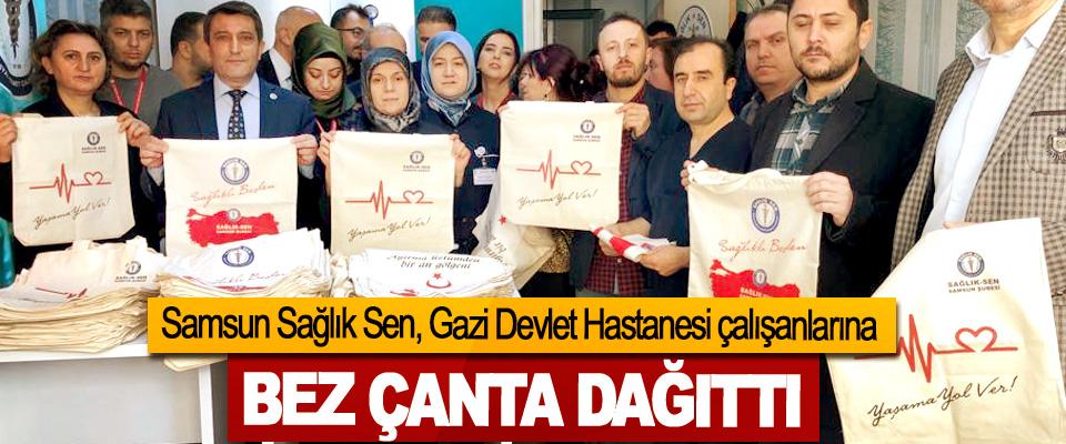Samsun Sağlık Sen Gazi Devlet Hastanesi çalışanlarına Bez Çanta Dağıttı