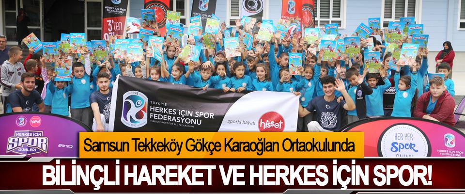 Samsun Tekkeköy Gökçe Karaoğlan Ortaokulunda Bilinçli hareket ve herkes için spor!