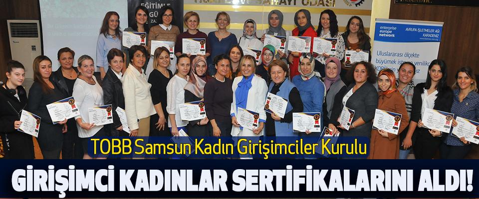 Samsun TSO Girişimci Kadınlar Sertifikalarını Aldı!