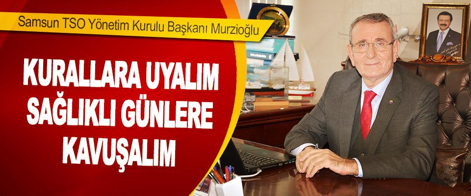 Samsun TSO Yönetim Kurulu Başkanı Murzioğlu
