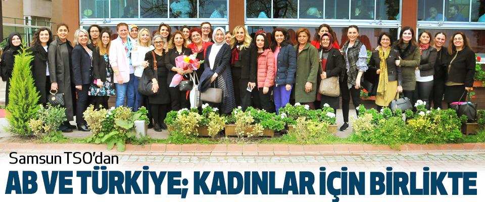 Samsun TSO'dan AB Ve Türkiye; Kadınlar İçin Birlikte