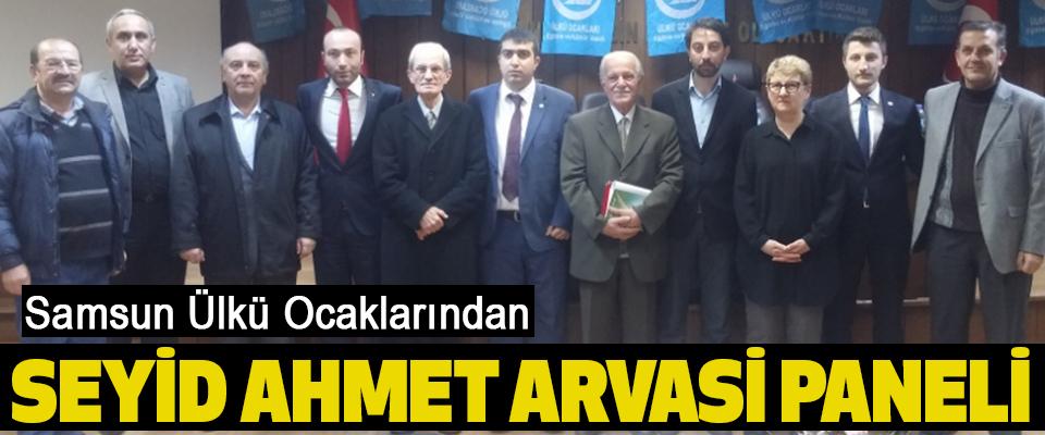 Samsun Ülkü Ocaklarından Seyid Arvasi Paneli