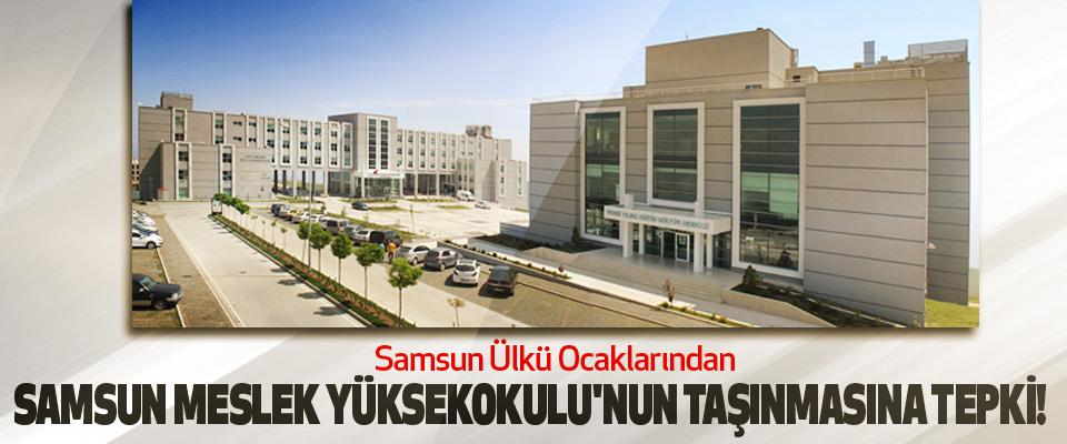 Samsun Ülkü Ocaklarından Samsun meslek yüksekokulu'nun taşınmasına tepki!