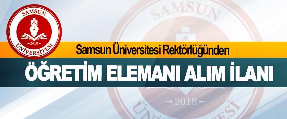Samsun Üniversitesi Rektörlüğünden Öğretim Elemanı İlanı