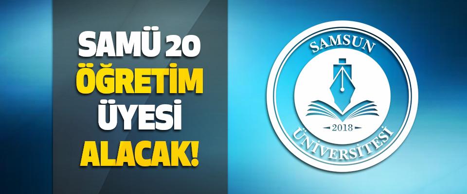 Samsun Üniversitesi 20 Öğretim Üyesi Alacak!