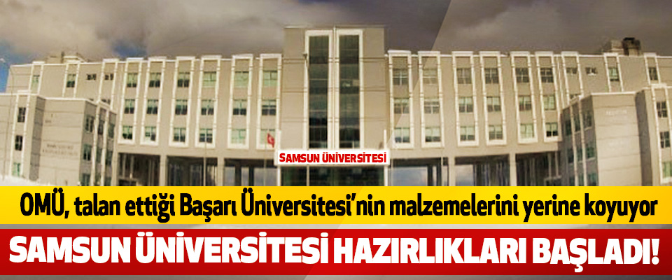 Samsun üniversitesi hazırlıkları başladı!