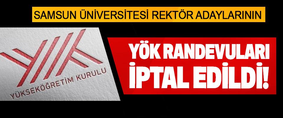Samsun Üniversitesi Rektör Adaylarının YÖK Randevuları İptal Edildi!