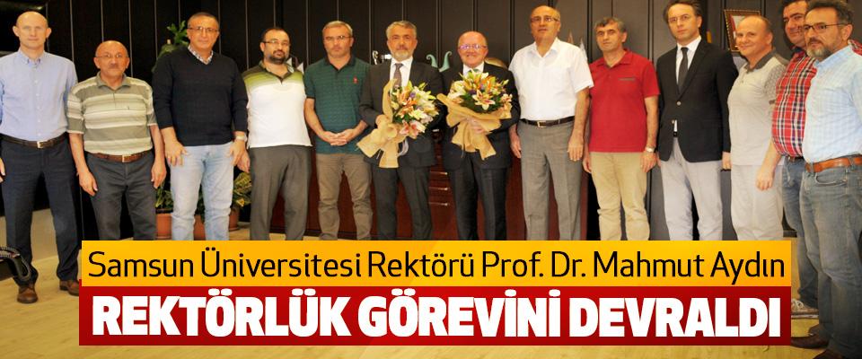 Samsun Üniversitesi Rektörü Prof. Dr. Mahmut Aydın Rektörlük Görevini Devraldı