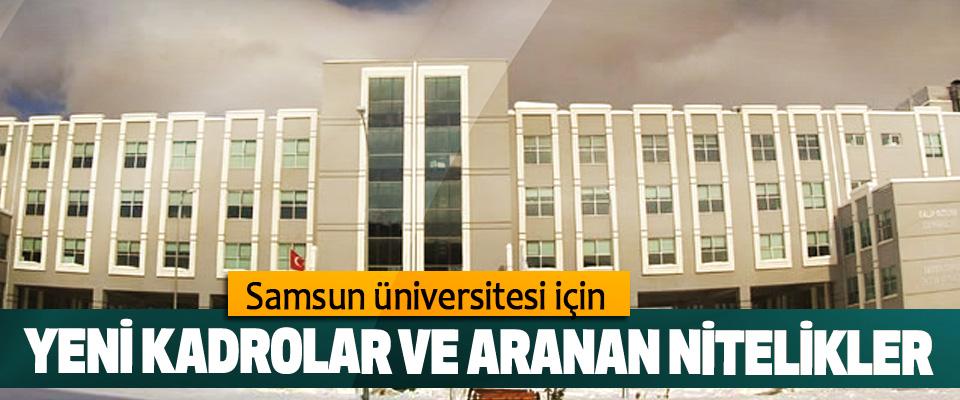 Samsun üniversitesi için Yeni Kadrolar Ve Aranan Nitelikler