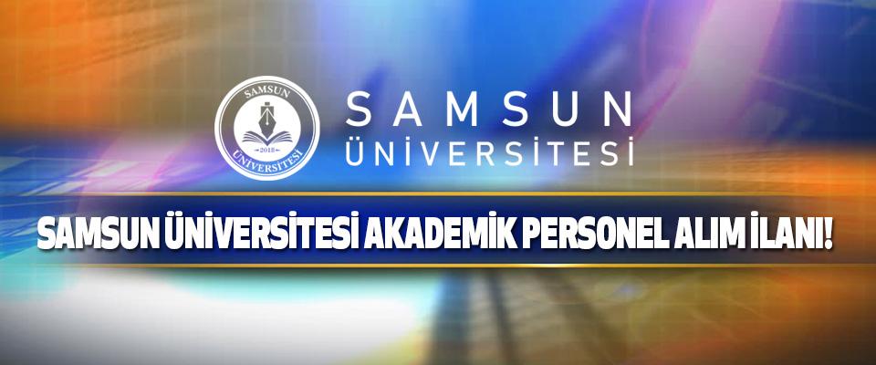 Samsun Üniversitesi Akademik Personel Alım İlanı!
