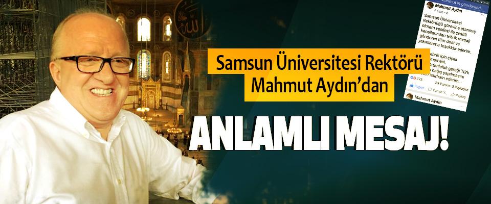 Samsun Üniversitesi Rektörü Mahmut Aydın'dan Anlamlı mesaj!