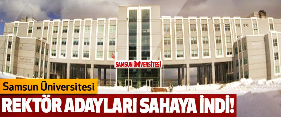 Samsun Üniversitesi Rektör Adayları Sahaya İndi!