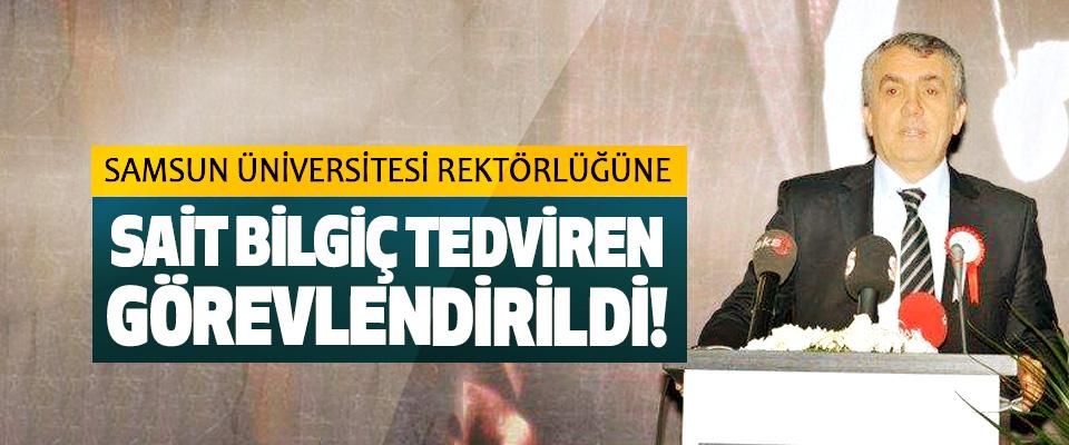 Samsun üniversitesi rektörlüğüne Sait bilgiç tedviren görevlendirildi!