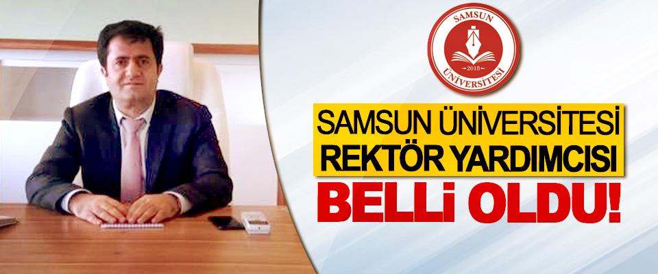 Samsun Üniversitesi rektör yardımcısı belli oldu!