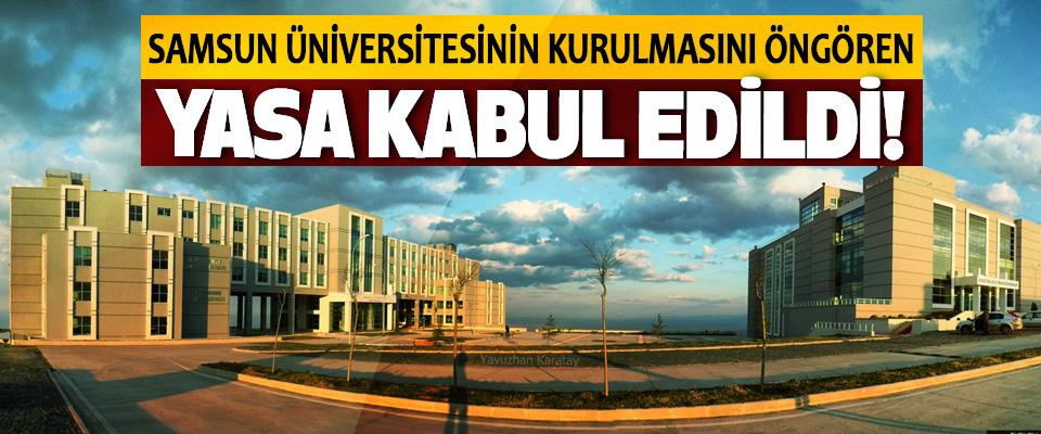 Samsun Üniversitesinin kurulmasını öngören yasa kabul edildi!