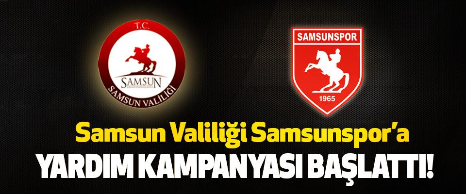 Samsun Valiliği Samsunspor'a Yardım kampanyası başlattı!