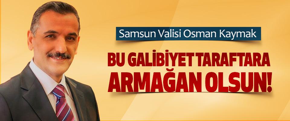 Samsun Valisi Osman Kaymak: Bu galibiyet taraftara armağan olsun!