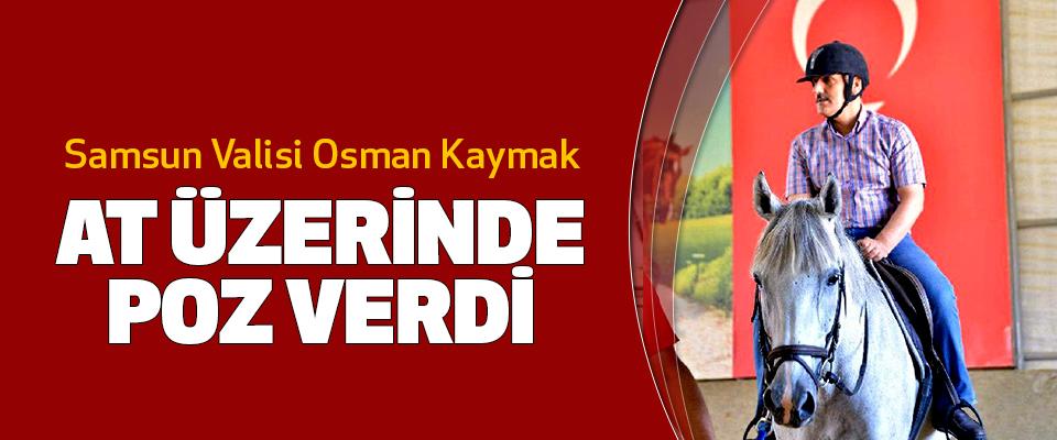Samsun Valisi Osman Kaymak  At Üzerinde Poz Verdi