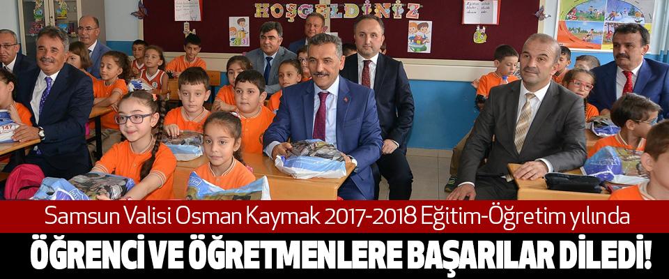 Samsun Valisi Osman Kaymak 2017-2018 Eğitim-Öğretim yılında Başarılar diledi